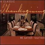 A Classic Thanksgiving: We Gather Together
