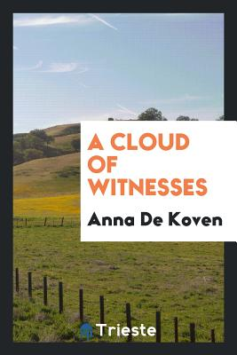A Cloud of Witnesses - De Koven, Anna