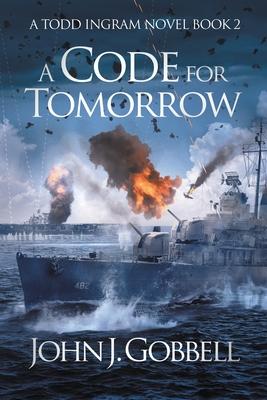 A Code for Tomorrow - Gobbell, John J