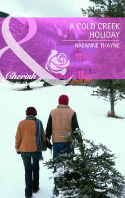 A Cold Creek Holiday - Thayne, RaeAnne
