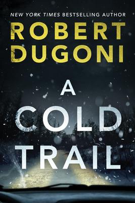A Cold Trail - Dugoni, Robert