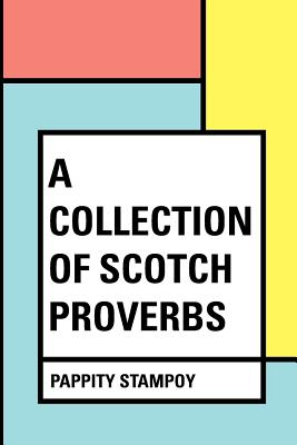 A Collection of Scotch Proverbs - Stampoy, Pappity