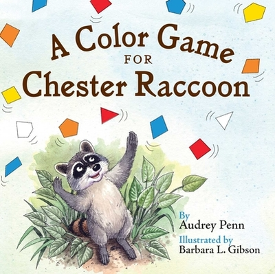 A Color Game for Chester Raccoon - Penn, Audrey