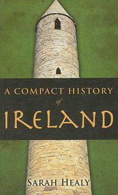 A Compact History of Ireland - Healy, Sarah