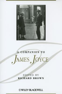 A Companion to James Joyce - Brown, Richard (Editor)