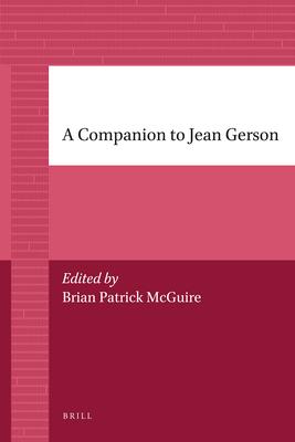 A Companion to Jean Gerson - McGuire, Brian Patrick (Editor)