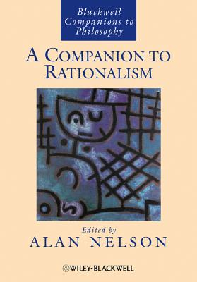 A Companion to Rationalism - Nelson, Alan (Editor)