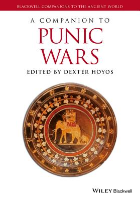 A Companion to the Punic Wars - Hoyos, Dexter (Editor)
