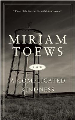 A Complicated Kindness - Toews, Miriam