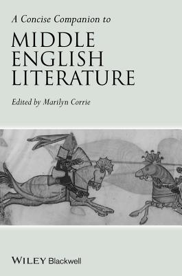A Concise Companion to Middle English Literature - Corrie, Marilyn (Editor)