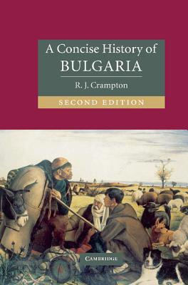 A Concise History of Bulgaria - Crampton, R J