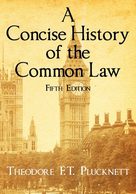 A Concise History of the Common Law. Fifth Edition. - Plucknett, Theodore F T