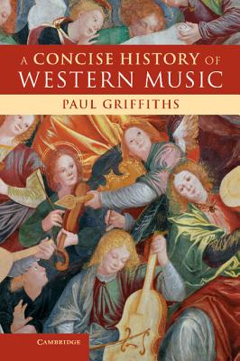 A Concise History of Western Music - Griffiths, Paul