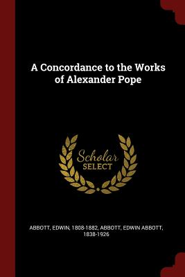 A Concordance to the Works of Alexander Pope - Abbott, Edwin