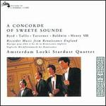 A Concorde of Sweete Sounde: Music by Byrd, Tallis, Taverner, Etc.