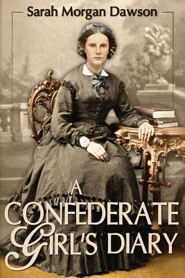 A Confederate Girl's Diary - Dawson, Sarah Morgan