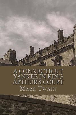 A Connecticut Yankee in King Arthur's Court - Twain, Mark