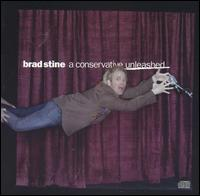 A Conservative Unleashed - Brad Stine