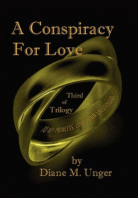 A Conspiracy for Love - Unger, Diane M