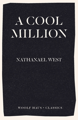 A Cool Million: The Dismantling of Lemuel Pitkin - West, Nathanael