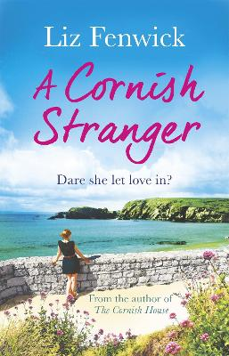 A Cornish Stranger: A page-turning summer read full of mystery and romance - Fenwick, Liz
