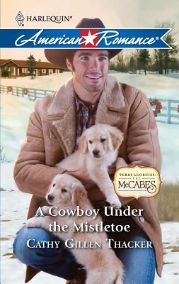A Cowboy Under the Mistletoe - Thacker, Cathy Gillen