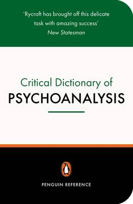 A Critical Dictionary of Psychoanalysis - Rycroft, Charles