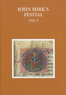 A Critical Edition of John Mirk's Festial, edited from British Library MS Cotton Claudius A.II: Volume 1 - Powell, Susan (Editor)