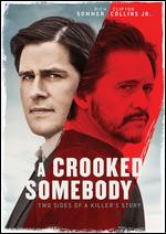A Crooked Somebody - Trevor White