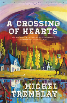A Crossing of Hearts - Fischman, Sheila, PH D (Translated by), and Tremblay, Michel