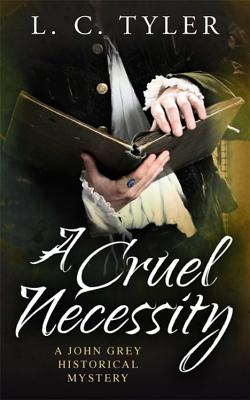 A Cruel Necessity - Tyler, L. C.