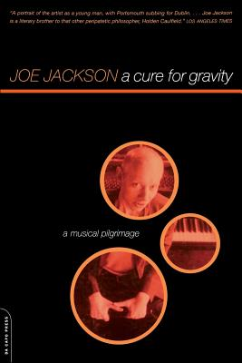 A Cure for Gravity: A Musical Pilgrimage - Jackson, Joe