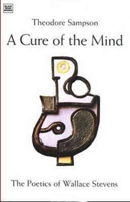 A Cure of the Mind - Sampson, Theodore, and Stevens, Wallace