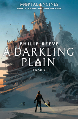 A Darkling Plain (Mortal Engines, Book 4), Volume 4 - Reeve, Philip