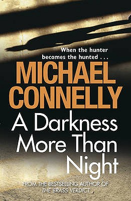 A Darkness More Than Night - Connelly, Michael
