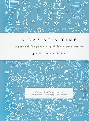A Day at a Time: A Journal for Parents of Children with Autism - Merheb, Jen