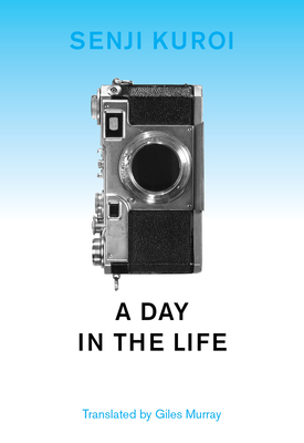 A Day in the Life - Kuroi, Senji, and Murray, Giles (Translated by)