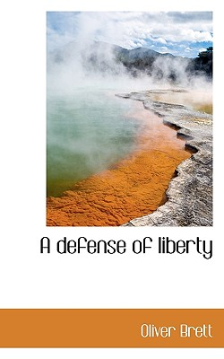 A Defense of Liberty - Brett, Oliver