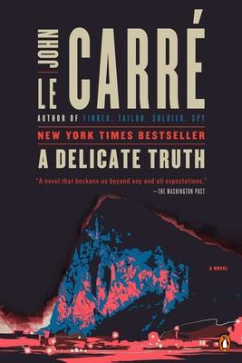A Delicate Truth - Le Carré, John