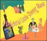 A Delightful Little Dinner Music