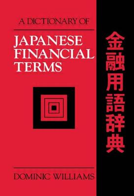 A Dictionary of Japanese Financial Terms - Williams, Dominic