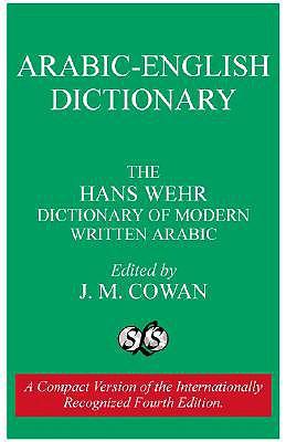 A Dictionary of Modern Written Arabic (Arabic-English) - Wehr, Hans, and Wher, Hans, and Cowan, J Milton (Editor)