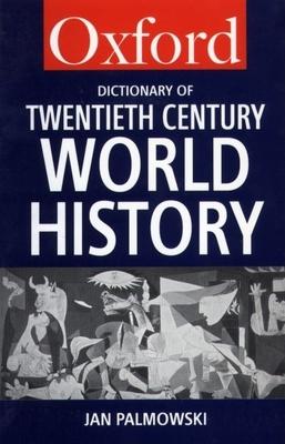 A Dictionary of Twentieth-Century World History - Palmowski, Jan