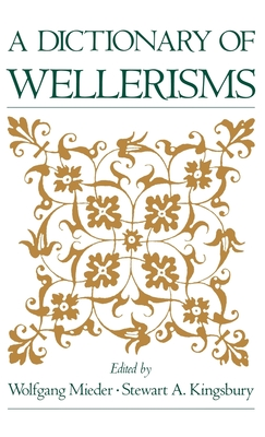 A Dictionary of Wellerisms - Mieder, Wolfgang (Editor), and Kingsbury, Stewart A (Editor)