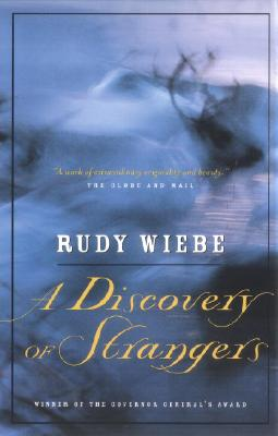 A Discovery of Strangers - Wiebe, Rudy