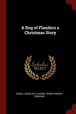A Dog of Flanders a Christmas Story - Ouida