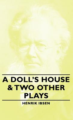 A Doll's House & Two Other Plays - Ibsen, Henrik Johan