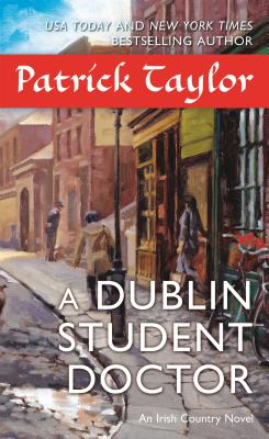 A Dublin Student Doctor: An Irish Country Novel - Taylor, Patrick