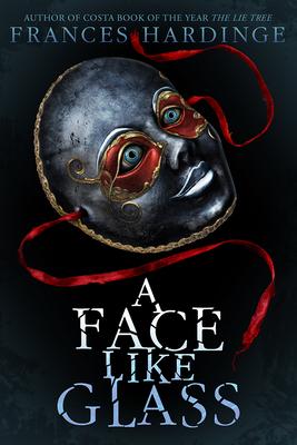 A Face Like Glass - Hardinge, Frances