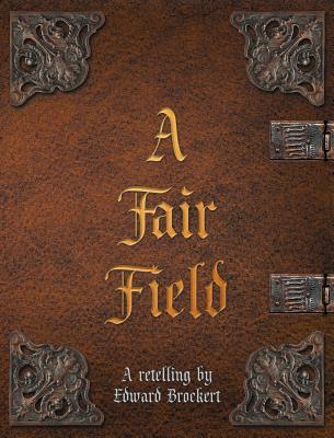 A Fair Field - Brockert, Edward